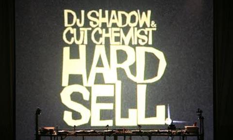 DJ Shadow & Cut Chemist : The Hard Sell